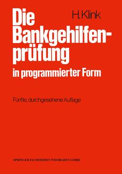 Die Bankgehilfenprüfung in programmierter Form von Klink,  Hans