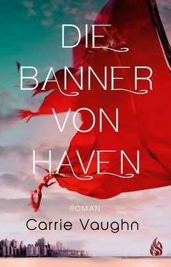 Die Banner von Haven von Vaughn,  Carrie