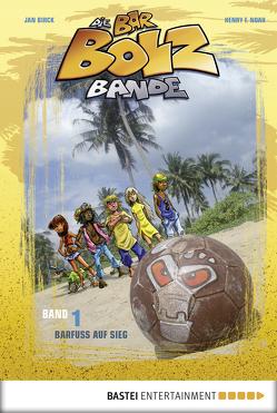 Die Bar-Bolz-Bande, Band 1 von Birck,  Jan, Noah,  Henry F.