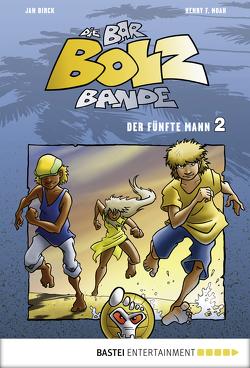 Die Bar-Bolz-Bande, Band 2 von Birck,  Jan, Noah,  Henry F.