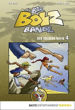 Die Bar-Bolz-Bande, Band 4 von Birck,  Jan, Noah,  Henry F.