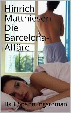 Die Barcelona-Affäre von Loessl,  Svendine von, Matthiesen,  Hinrich