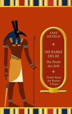 Die Barke des Re – Die Strafe des Seth – von Dietrich,  Anke