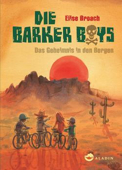 Die Barker Boys. Band 1: Das Geheimnis in den Bergen von Böhmert,  Frank, Broach,  Elise, Spengler,  Constanze