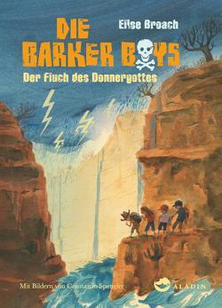 Die Barker Boys. Band 3: Der Fluch des Donnergottes von Böhmert,  Frank, Broach,  Elise, Spengler,  Constanze