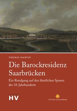 Die Barockresidenz Saarbrücken von Martin,  Thomas