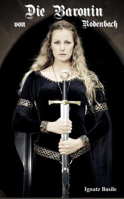 Die Baronin von Rodenbach von Basile,  Ignatz