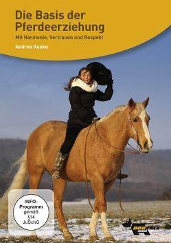 Die Basis der Pferdeerziehung von Alef,  Ralf, Kauke,  Andrea