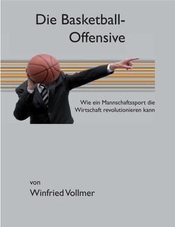 Die Basketball-Offensive von Vollmer,  Winfried