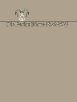 Die Basler Börse 1876–1976 von Bauer