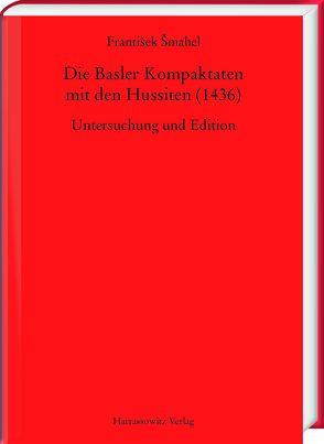 Die Basler Kompaktaten mit den Hussiten (1436) von Šmahel,  František