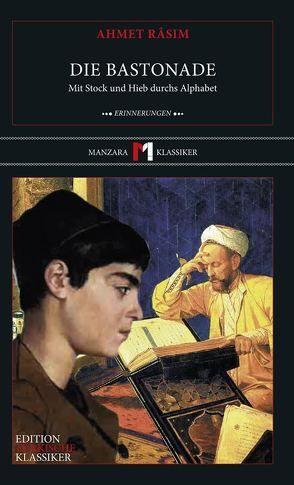Die Bastonade von Carbe,  Monika, Râsim,  Ahmet, W.,  A. Franklin