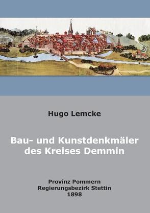 Die Bau- und Kunstdenkmäler des Kreises Demmin von Becker,  Klaus D, Lemke,  Hugo