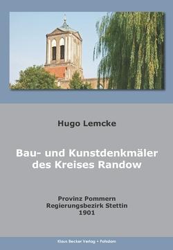Die Bau- und Kunstdenkmäler des Kreises Randow von Lemcke,  Hugo
