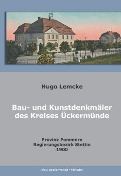 Die Bau- und Kunstdenkmäler des Kreises Ueckermünde von Becker,  Klaus D, Lemcke,  Hugo