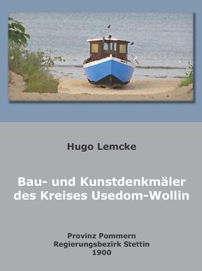 Die Bau- und Kunstdenkmäler des Kreises Usedom-Wollin von Becker,  Klaus D, Lemcke,  Hugo