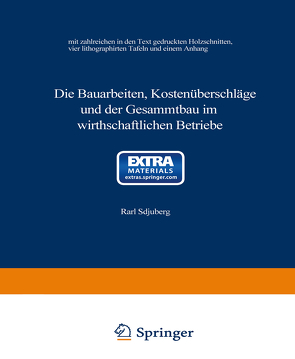 Die Bauarbeiten, Kostenüberschläge und der Gesammtbau im wirthschaftlichen Betriebe von Schuberg,  Karl