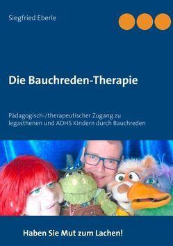 Die Bauchreden-Therapie von Eberle,  Siegfried