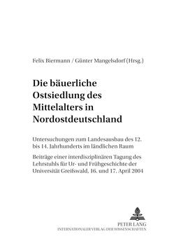 Die bäuerliche Ostsiedlung des Mittelalters in Nordostdeutschland von Biermann,  Felix, Mangelsdorf,  Günter