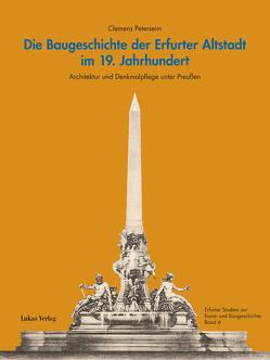 Die Baugeschichte der Erfurter Altstadt im 19. Jahrhundert von Peterseim,  Clemens