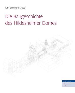 Die Baugeschichte des Hildesheimer Domes von Kruse,  Prof. Dr.-Ing. Karl Bernhard