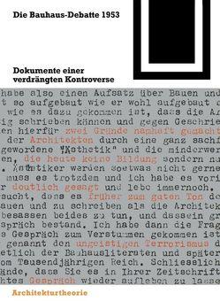 Die Bauhaus-Debatte 1953 von Conrads,  Ulrich, Droste,  Magdalena, Nerdinger,  Winfried, Strohl,  Hilde