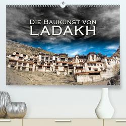 Die Baukunst von Ladakh (Premium, hochwertiger DIN A2 Wandkalender 2021, Kunstdruck in Hochglanz) von Dr. Günter Zöhrer,  ©