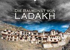 Die Baukunst von Ladakh (Wandkalender 2018 DIN A2 quer) von Dr. Günter Zöhrer,  ©