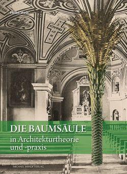 Die Baumsäule in Architekturtheorie und-praxis von Weiß,  Heiko