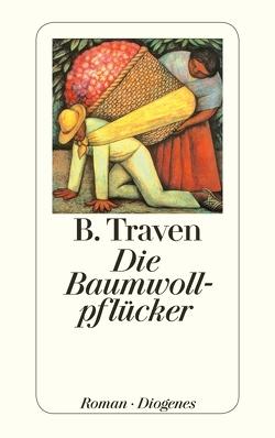 Die Baumwollpflücker von Traven,  B.