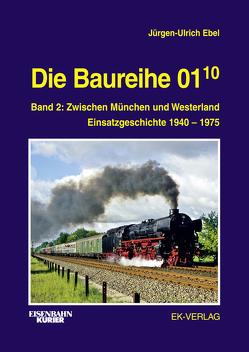 Die Baureihe 01.10 von Ebel,  Jürgen U.