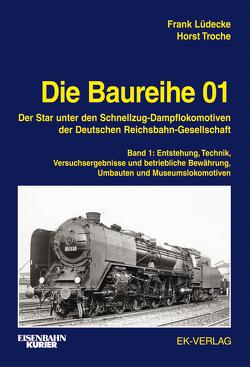 Die Baureihe 01 – Band 1 von Lüdecke,  Frank, Troche,  Horst