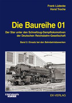 Die Baureihe 01 – Band 2 von Lüdecke,  Frank, Troche,  Horst