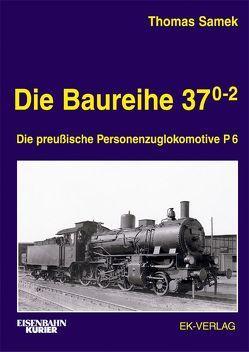 Die Baureihe 37.0-2 von Samek,  Thomas