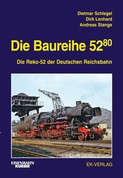 Die Baureihe 52.80 von Lenhard,  Dirk, Schlegel,  Dietmar, Stange,  Andreas