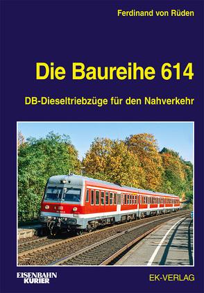Die Baureihe 614 von von Rüden,  Ferdinand