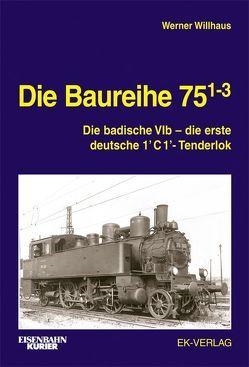 Die Baureihe 75.1-3 von Willhaus,  Werner