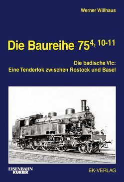 Die Baureihe 75.4, 10-11 von Willhaus,  Werner