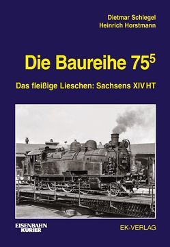 Die Baureihe 75.5 von Horstmann,  Heinrich, Schlegel,  Dietmar