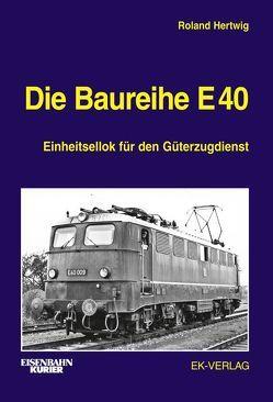 Die Baureihe E 40 von Hertwig,  Roland