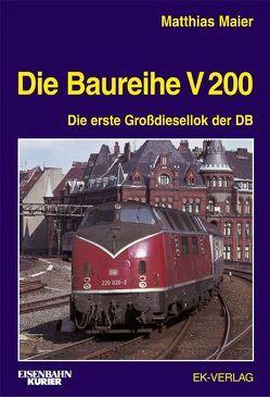 Die Baureihe V 200 von Maier,  Matthias