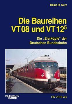 Die Baureihen VT 08 und VT 125 von Kurz,  Heinz R.