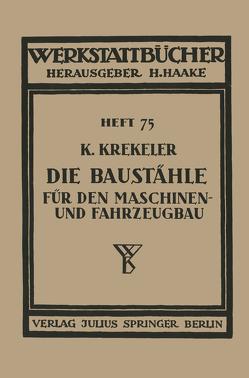 Die Baustähle für den Maschinen- und Fahrzeugbau von Krekeler,  K.