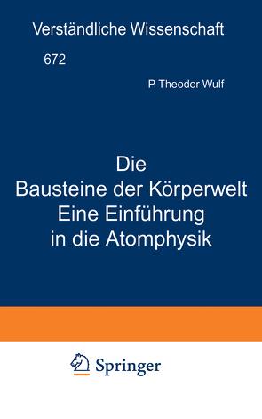 Die Bausteine der Körperwelt Eine Einführung in die Atomphysik von Loewen,  H., Wulf,  Theodor
