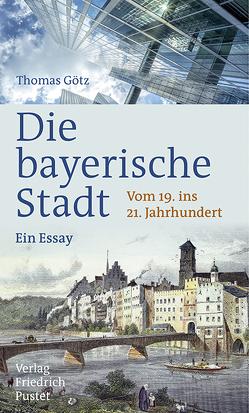 Die bayerische Stadt von Goetz,  Thomas
