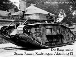 Die Bayerische Sturm-Panzer-Kraftwagen-Abteilung 13 von Mueller,  Thomas