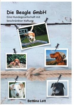 Die Beagle GmbH von Latt,  Bettina