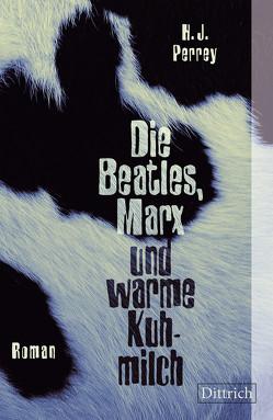 Die Beatles, Marx und warme Kuhmilch von Perrey,  H.J.