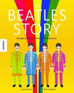 Die Beatles-Story von Pring,  John, Schmitz,  Dietmar, Thomas,  Rob