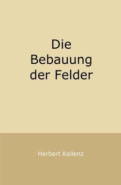 Die Bebauung der Felder von Kollenz,  Herbert